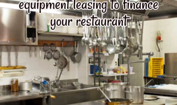 why equipment leasing is a good idea for restaurants