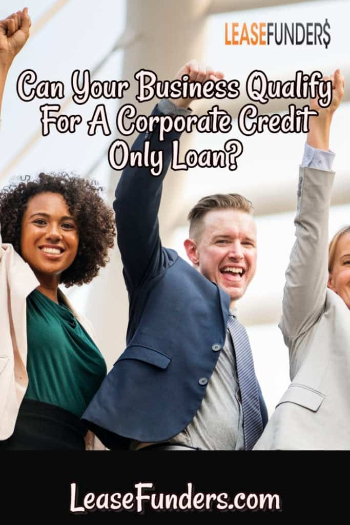 Financing a business using ONLY your business credit is most business owners goals. But not all businesses will qualify for a corp only lease. Here are some tips to help you.