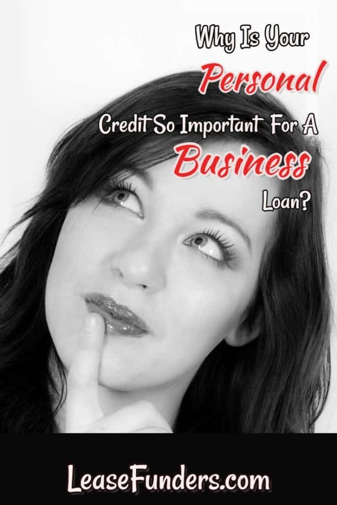 Getting turned down for a business loan due to poor PERSONAL credit? Click here to learn why