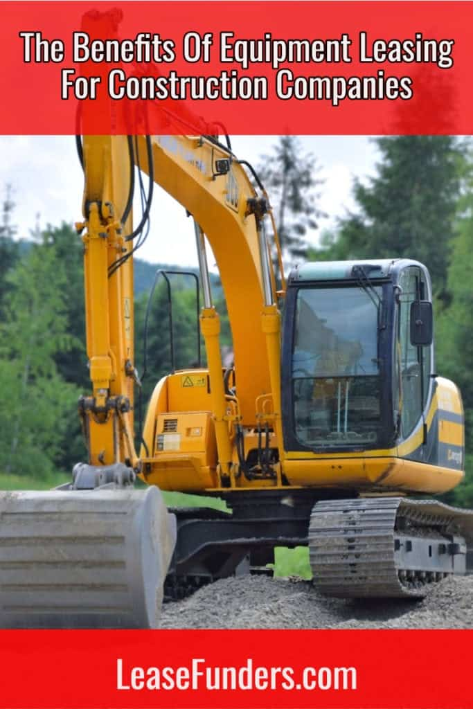 benefits of equipment leasing for construction companies