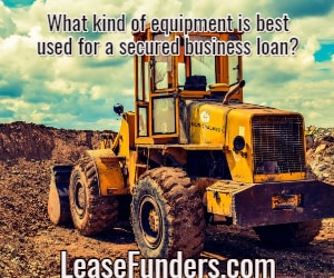 best type of equipment for a secured loan