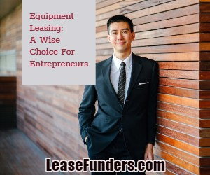 equipment leasing the wise choice