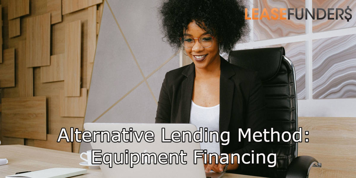 Alternative Lending Method: Equipment Financing