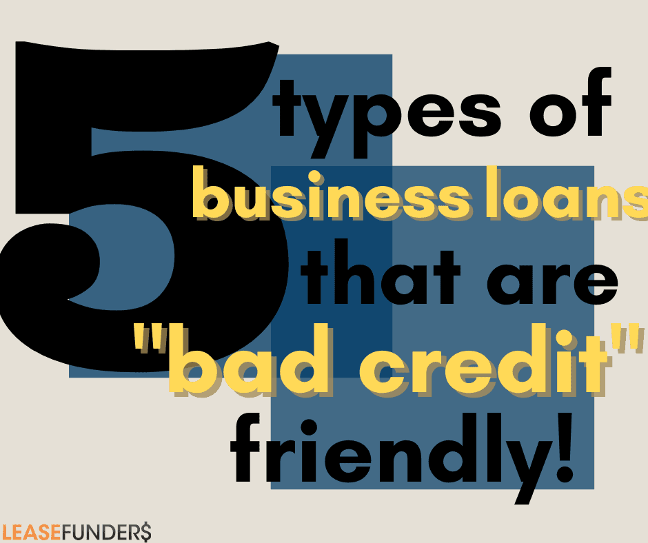 Types of Business Loans for Bad Credit