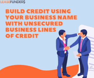 Build credit with unsecured business lines of credit